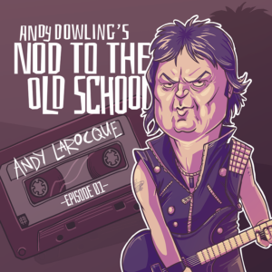 Andy Larocque - King Diamond - Sonic Train Studios - Andy Dowling - Nod to the Old School