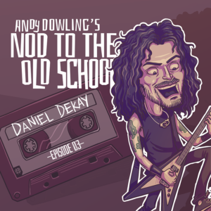 Daniel Dekay - Andy Dowling - Nod to the Old School - Exciter - Diemonds - Banger TV